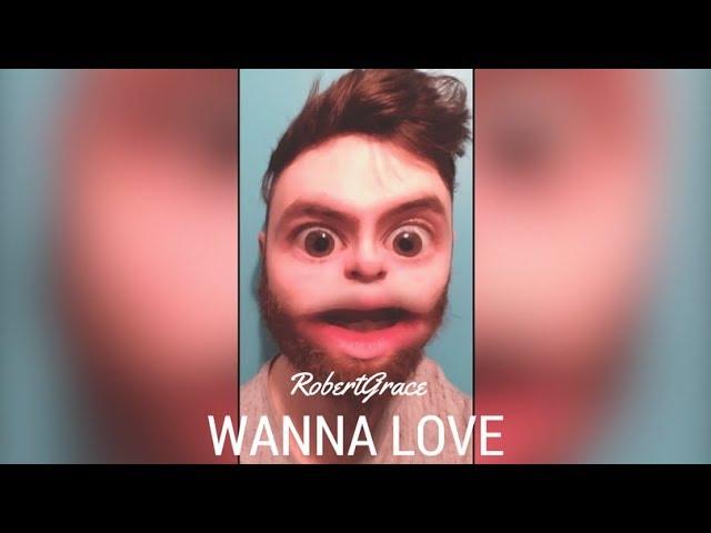 Wanna Love  - Robert Grace