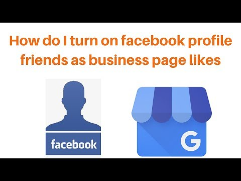 How do I turn on facebook profile friends as business page likes 2019