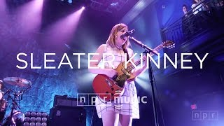 Sleater Kinney Full Concert | NPR MUSIC FRONT ROW