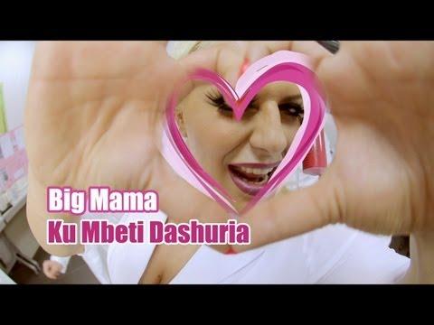 Big Mama - Ku mbeti dashuria
