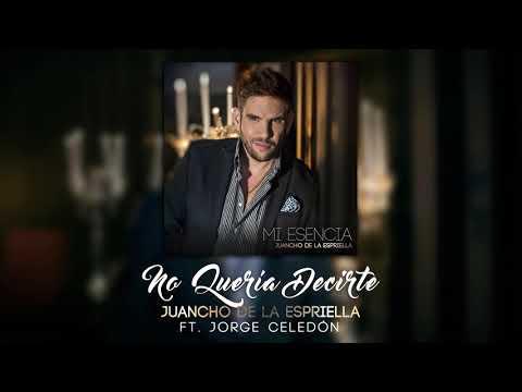 No Quería Decirte (cover Audio) Juancho De La Espriella,...