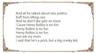 Chixdiggit - Henry Rollins Is No Fun Lyrics