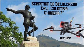 Sebastian de Belalcazar FPV - Cali, Colombia (Chimera 7 DVR - DinoFPV)