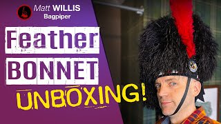 Unboxing! Feather Bonnet & Hackle - Matt Willis Bagpiper
