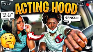 Acting HOOD To See How My GIRLFRIEND Reacts...*HILARIOUS*