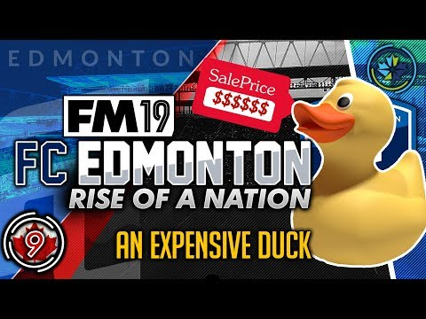 Football Manager 2019 | FC Edmonton #9: Signing a Duck! #FM19