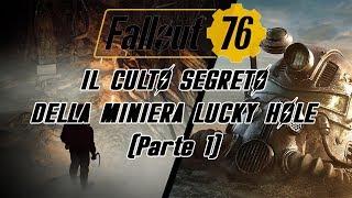 FALLOUT 76 - IL CULTO SEGRETO DELLA MINIERA LUCKY HOLE (Parte 1)
