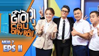 #11 Ơn Giời Cậu Đây Rồi Mùa 7: Kim Duyên, Lâm Vinh Hải, Châu Đăng Khoa, Khắc Việt