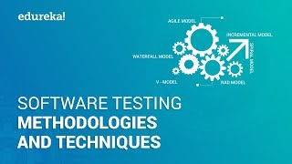 Software Testing Methodologies | Software Testing Techniques | Software Testing Tutorial | Edureka