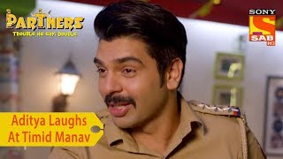 Your Favorite Character   Aditya Laughs At Timid Manav   Partners Trouble Ho Gayi Double