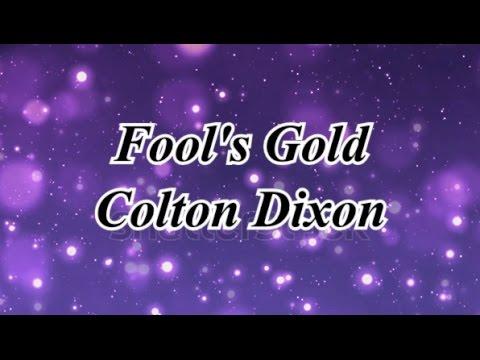 Fool's Gold ~ Colton Dixon