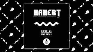 Babert - Receive (The Rhythm, The Soul) Feat. Rion S