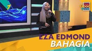 Bahagia   Eza Edmond | Feel Good Show 2018