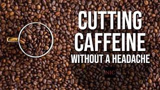 PX: How to Cut Caffeine WITHOUT a Headache