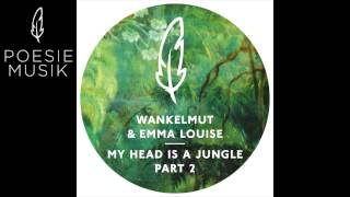 Wankelmut & Emma Louise -  My Head Is a Jungle (Gui Boratto Dub Mix)