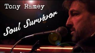 Soul Survivor  <b>Tony Ramey</b>
