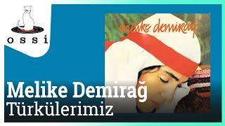 Melike Demirağ / Türkülerimiz