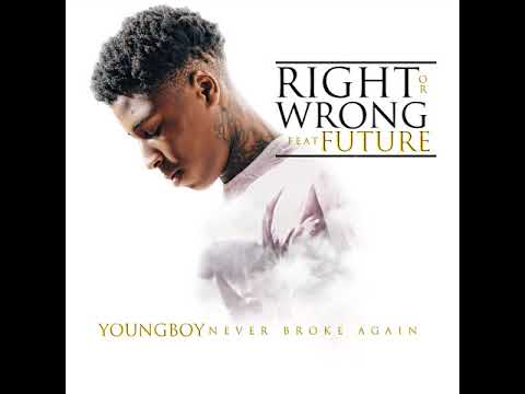 YoungBoy Never Broke Again – Right Or Wrong Ft. Future
