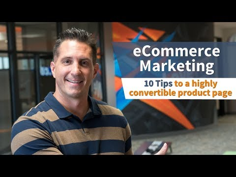 eCommerce Marketing - 10 Tips to a Highly Convertible Product Page