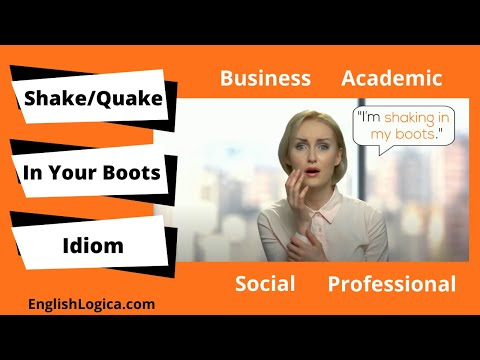 Shake/Quake in Your Boots - Idiom