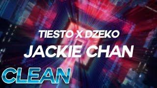 (Clean) Tiësto & Dzeko   Jackie Chan Ft. Preme & Post Malone   Lyrics