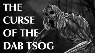 The Curse of the Dab Tsog