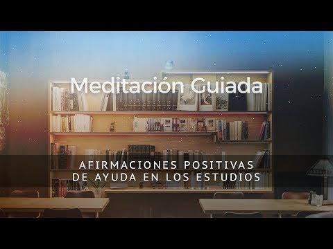 AFIRMACIONES POSITIVAS DE AYUDA EN LOS ESTUDIOS - Meditación guiada.