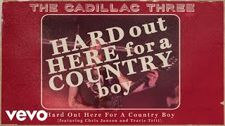 The Cadillac Three Hard Out Here For A Country Boy