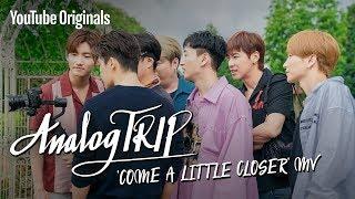 AnalogTrip | 'Come a Little Closer' MV