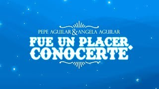 Pepe Aguilar   Fue Un Placer Conocerte Ft. Angela Aguilar (Video Oficial)