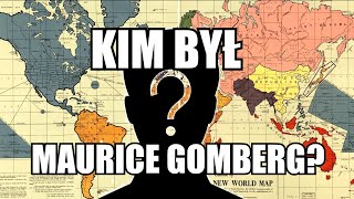 Kim był MAURICE GOMBERG, autor Mapy Gomberga?