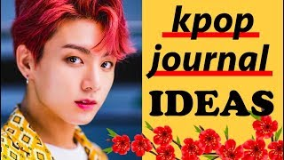KPOP JOURNAL IDEAS / what to write in a kpop journal! (part 2)