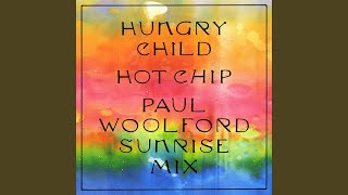 Hungry Child (Paul Woolford Sunrise Mix) (Edit)
