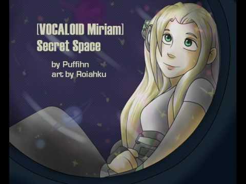 [Vocaloid Miriam] Secret Space + mp3