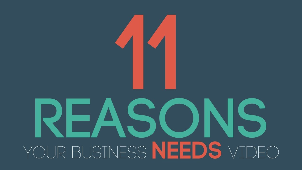 11 Reasons Why Your Business Needs Video