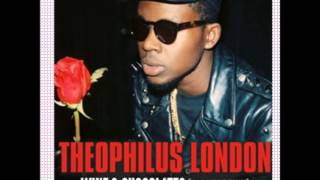 Theophilus London - Wine and Chocolates (andhim rmx)