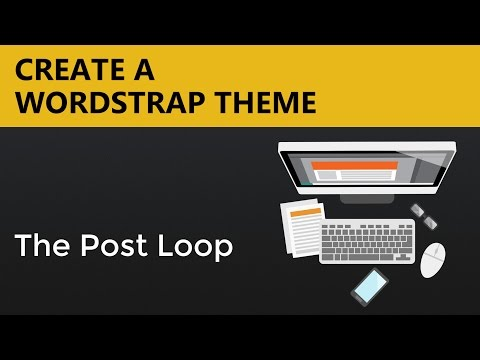 Wordpress Theme Tutorials | Wordstrap Theme - The Post Loop