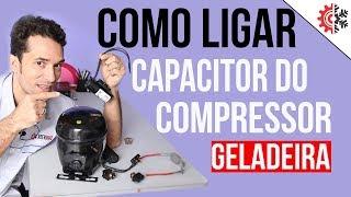 Como ligar capacitor compressor geladeira