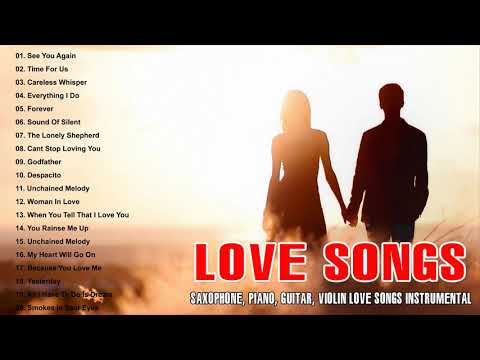 Top 50 Instrumental Love Songs Collection- Saxophone, Piano, Guitar, Violin Love Songs Instrumental