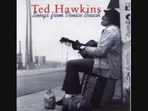 Ted Hawkins - All I Have To Offer You Is Me Mp3