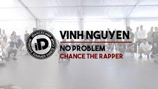 "Vinh Nguyen ""No Problem by Chance the Rapper"" - IDANCECAMP 2016"