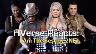 rIVerse Reacts: I Am The Best by 2NE1 - M/V Reaction