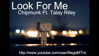 Look For me - Chipmunk ft. Talay Riley [Free Download]