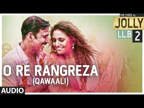O Re Rangreza ( Qawaali ) Full Audio Song | Jolly LLB 2 | Akshay Kumar, Huma Qureshi | T-Series
