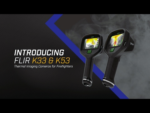 Introducing the FLIR K33 & K53 Thermal Imaging Cameras for Firefighters