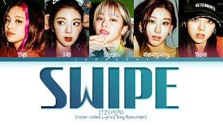 ITZY SWIPE Lyrics (잇지 SWIPE 가사) (Color Coded Lyrics)