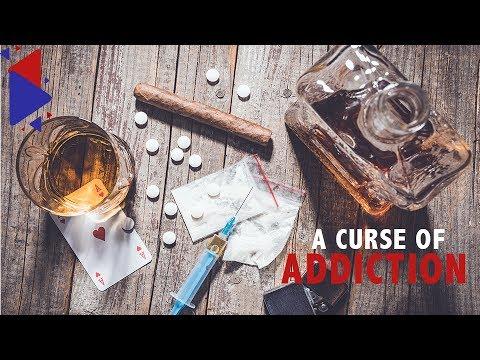 The curse of addiction