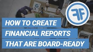 How to create financial reports that are board-ready