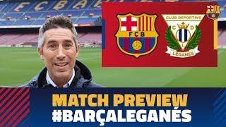 BARÇA - LEGANÉS | Match preview