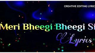 Meri Bheegi Bheegi Si full song lyrics - YouTube